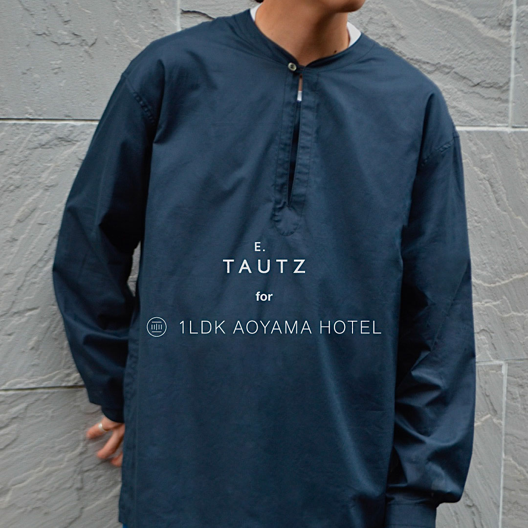 E.TAUTZ for 1LDK AOYAMA HOTEL